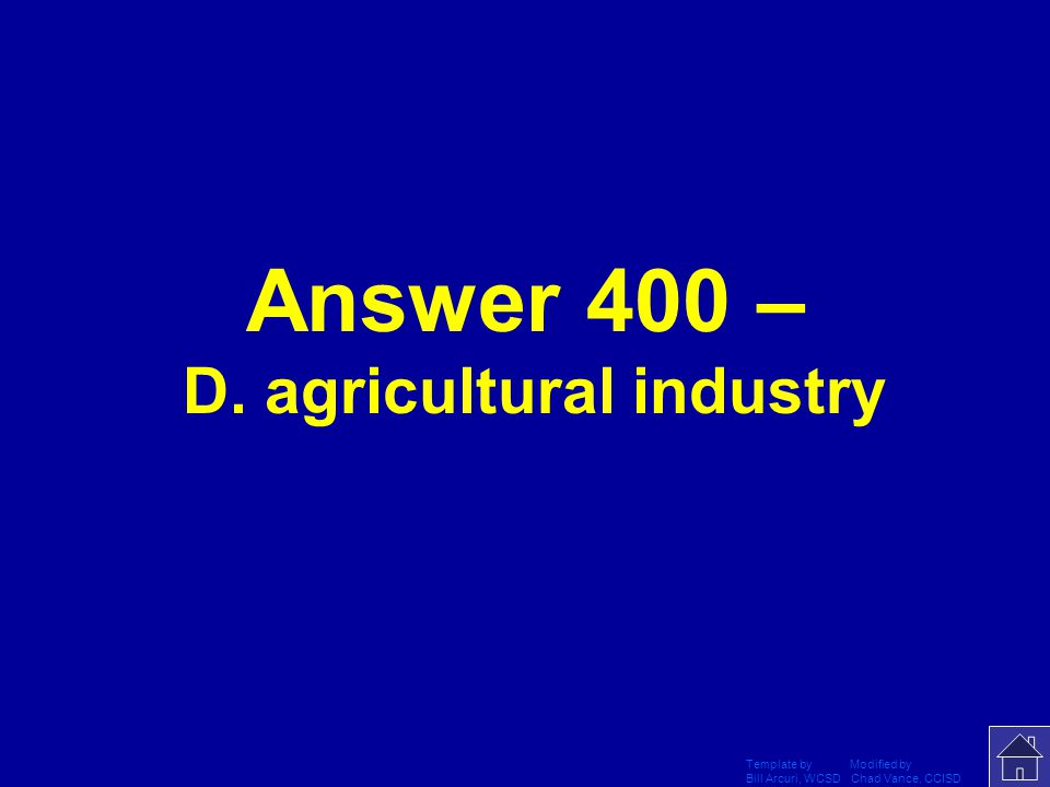 Template by Modified by Bill Arcuri, WCSD Chad Vance, CCISD Question 2-400 – Which type of industry is the Indian government attempting to reform.