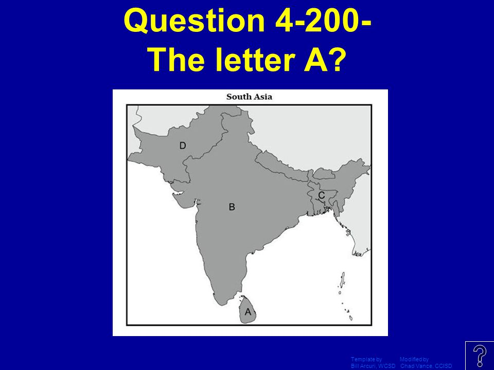 Template by Modified by Bill Arcuri, WCSD Chad Vance, CCISD Answer 100 – India