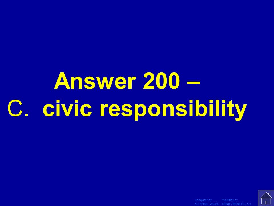 Template by Modified by Bill Arcuri, WCSD Chad Vance, CCISD Question 5-200 In Indian democracy, voting in an election is considered- Aan illegal act Bcivil disobedience Ccivic responsibility Da requirement by law