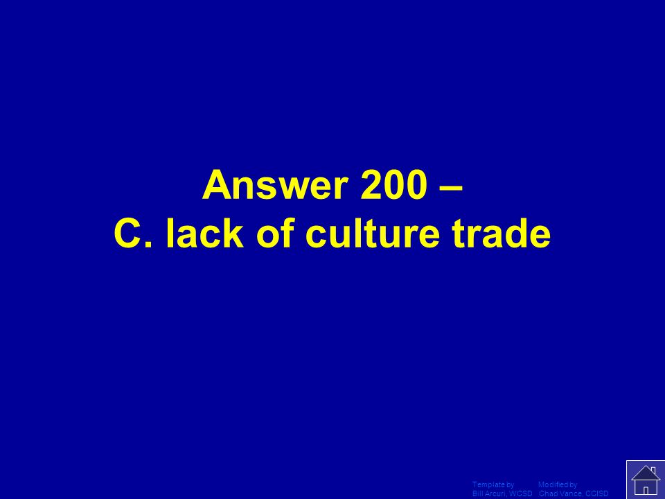 Template by Modified by Bill Arcuri, WCSD Chad Vance, CCISD Question 1-200 The development of the Southeast Asia region has been greatly influenced by all of the following EXCEPT: Aconquests by European nations Btrade Clack of culture trade Dcivil war