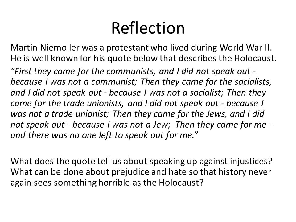 Reflection Martin Niemoller was a protestant who lived during World War II.
