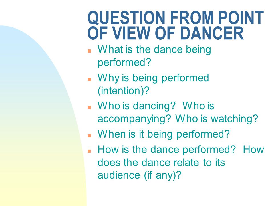 QUESTION FROM POINT OF VIEW OF DANCER n What is the dance being performed.