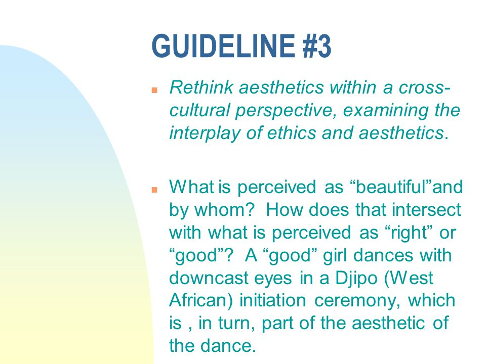 GUIDELINE #4 n Examine dance as it occurs in society and its interface with other arts.