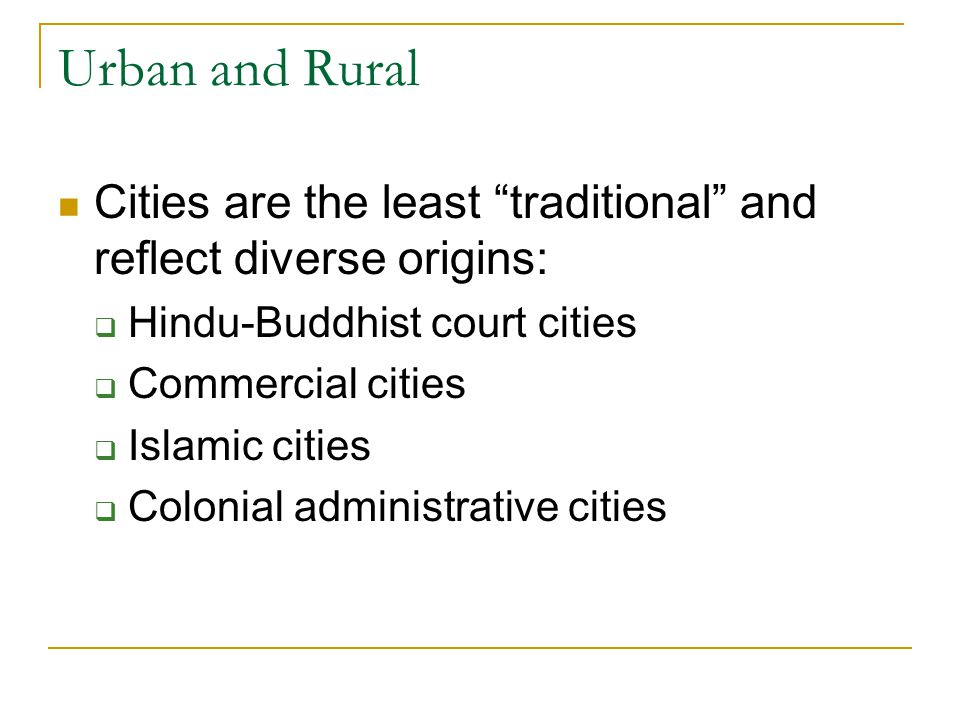 """Urban and Rural Cities are the least """"traditional"""" and reflect diverse origins:  Hindu-Buddhist court cities  Commercial cities  Islamic cities  C"""
