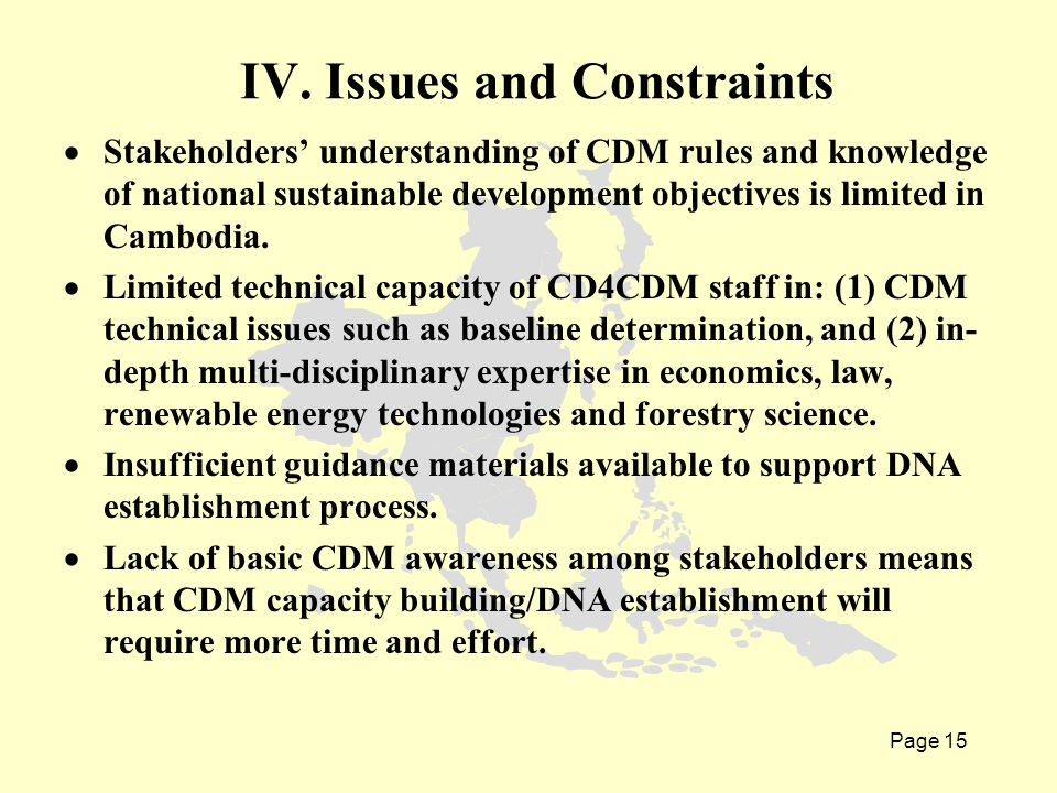 Page 15  Stakeholders' understanding of CDM rules and knowledge of national sustainable development objectives is limited in Cambodia.