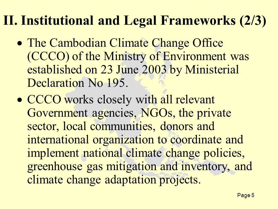 Page 5  The Cambodian Climate Change Office (CCCO) of the Ministry of Environment was established on 23 June 2003 by Ministerial Declaration No 195.