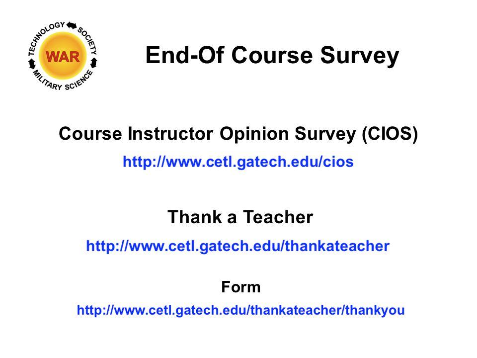 End-Of Course Survey Course Instructor Opinion Survey (CIOS) Thank a Teacher Form