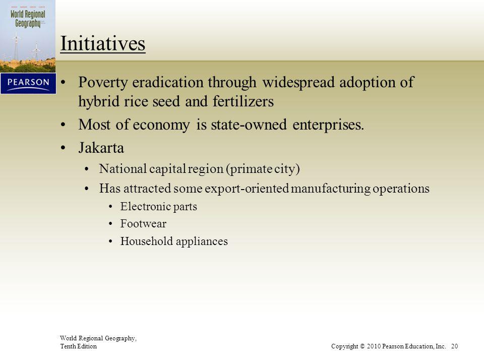 World Regional Geography, Tenth EditionCopyright © 2010 Pearson Education, Inc. 20 Initiatives Poverty eradication through widespread adoption of hybr