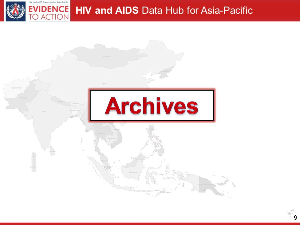 HIV and AIDS Data Hub for Asia-Pacific 9