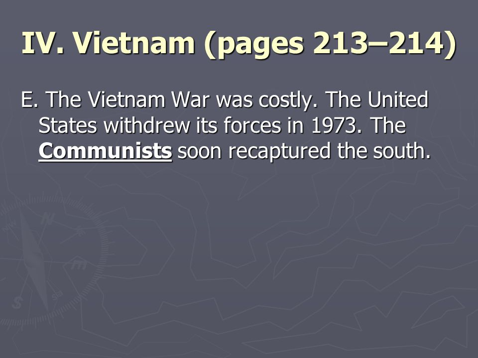 IV. Vietnam (pages 213–214) E. The Vietnam War was costly.