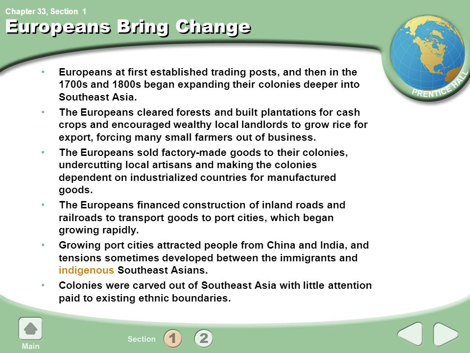 Chapter 33, Section Europeans Bring Change Europeans at first established trading posts, and then in the 1700s and 1800s began expanding their colonie
