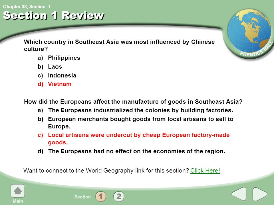 Chapter 33, Section Section 1 Review Which country in Southeast Asia was most influenced by Chinese culture? a)Philippines b)Laos c)Indonesia d)Vietna