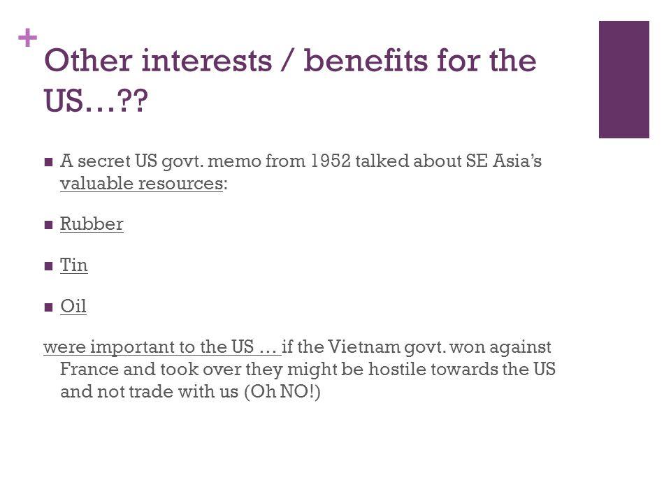 + Other interests / benefits for the US…?. A secret US govt.