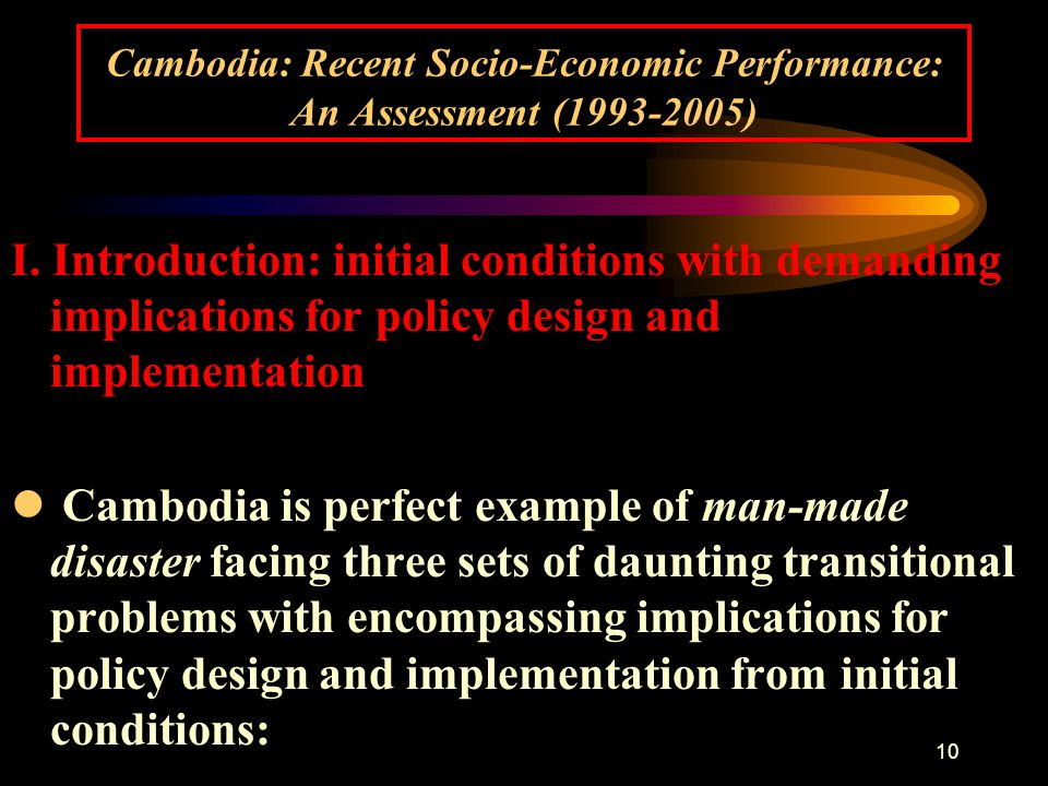 10 Cambodia: Recent Socio-Economic Performance: An Assessment (1993-2005) I.