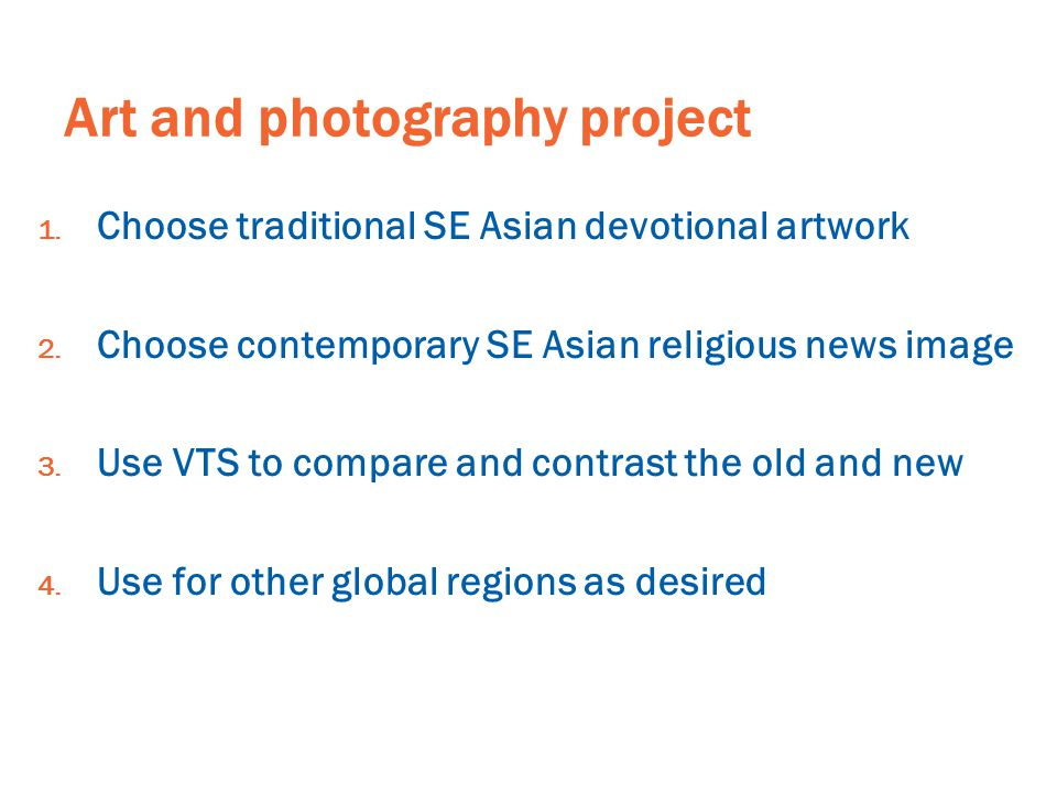 Art and photography project 1.Choose traditional SE Asian devotional artwork 2.
