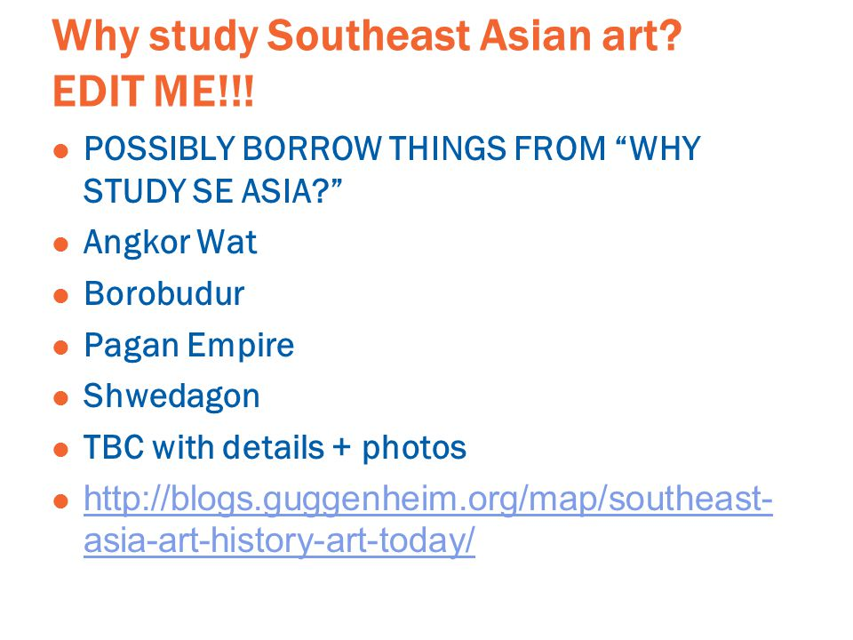 Why study Southeast Asian art. EDIT ME!!.