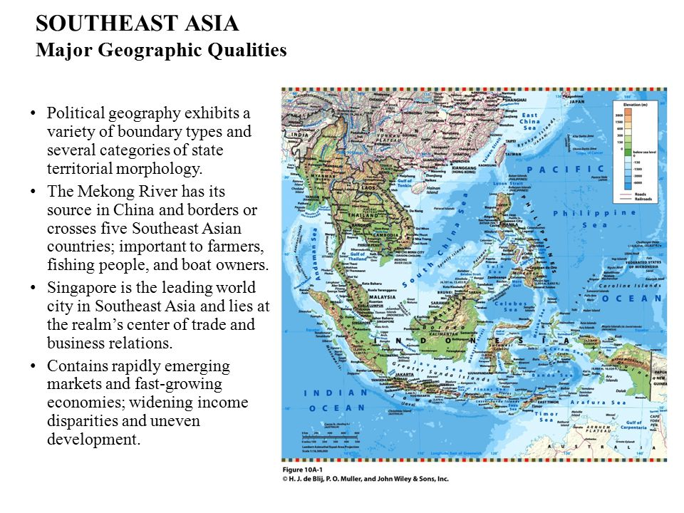 SOUTHEAST ASIA Major Geographic Qualities Political geography exhibits a variety of boundary types and several categories of state territorial morphol