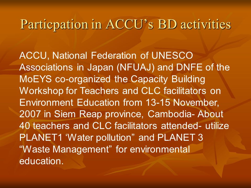 ACCU, National Federation of UNESCO Associations in Japan (NFUAJ) and DNFE of the MoEYS co-organized the Capacity Building Workshop for Teachers and C