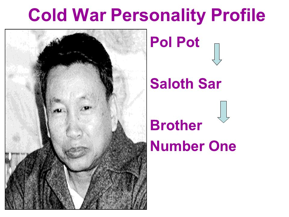 Cold War Personality Profile Pol Pot Saloth Sar Brother Number One