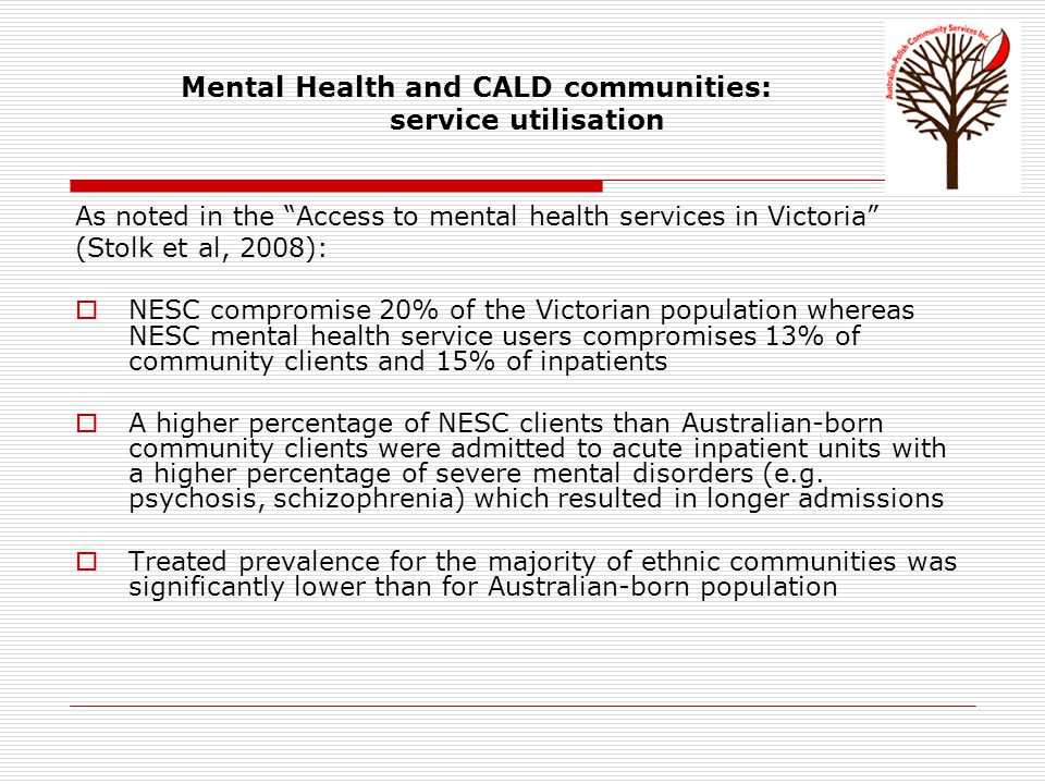 Issues faced by CALD communities As noted in VicHealth report (2007) there is evidence from a number of Australian studies, which suggests that the culturally and linguistically diverse communities of low-socio economic backgrounds remain disadvantaged:  in everyday contexts (Dunn, Forrst et al 2004: in VicHealth, 2007),  their access to housing (Allbrook 2001; Moriarty, Babacan & Hollinsworth 2006; DHS 2000: in VicHealth 2007),  health-care (Grove & Zwi 2006 in: Vichealth 2007),  employment (Colic – Peisker & Tilbury 2005 in: Vichealth 2007) and  education (Dunn, Forrset et al 2005 in: Vichealth 2007).
