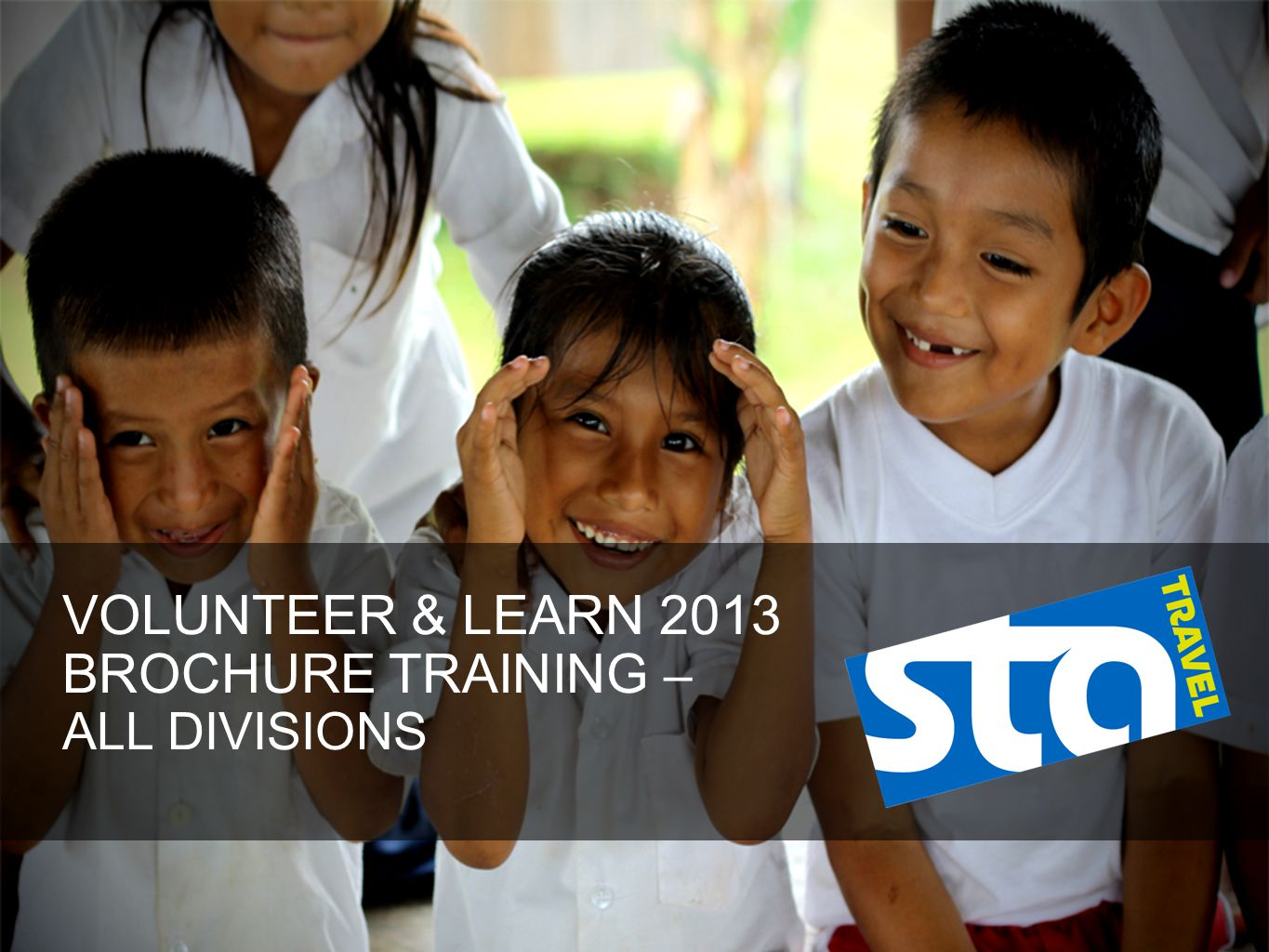 TRAINING OVERVIEW There are 3 sections covering: Volunteering, languages and learn a skill You'll need audio for the video Refer to the Volunteer & Learn brochure as your reference