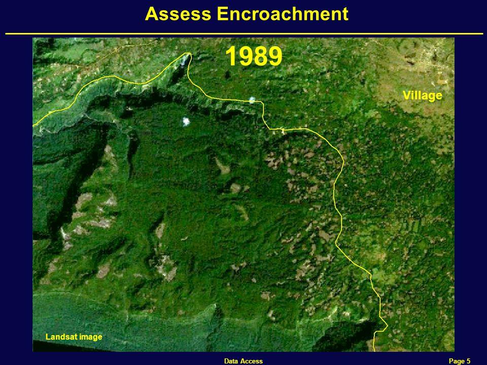 Data Access Page 5 Assess Encroachment Landsat image Village 1989