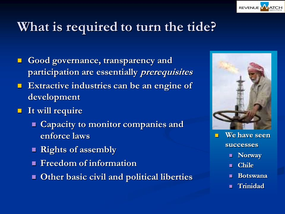 What is required to turn the tide? Good governance, transparency and participation are essentially prerequisites Good governance, transparency and par