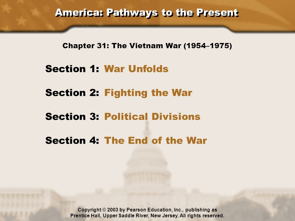America: Pathways to the Present Section 1: War Unfolds Section 2: Fighting the War Section 3: Political Divisions Section 4: The End of the War Chapt