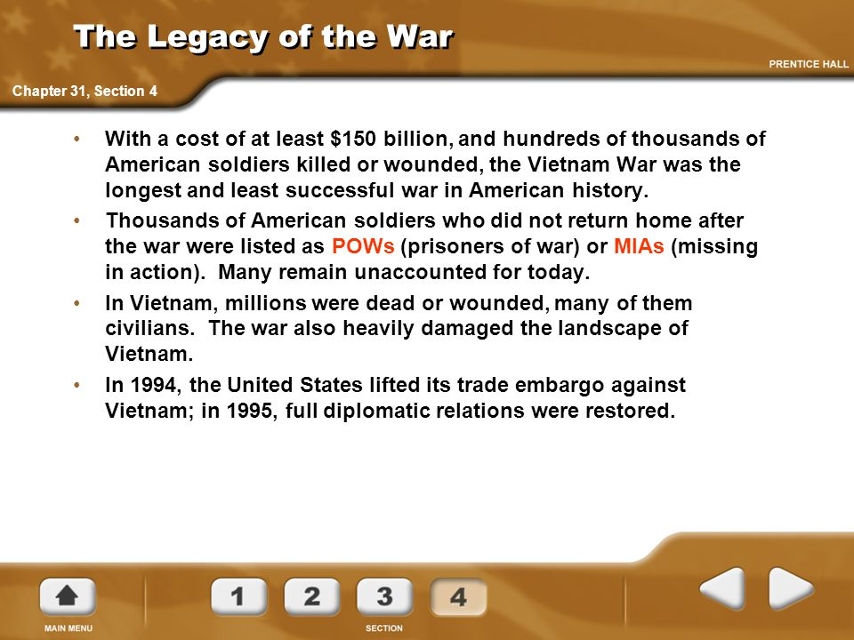 The Legacy of the War With a cost of at least $150 billion, and hundreds of thousands of American soldiers killed or wounded, the Vietnam War was the