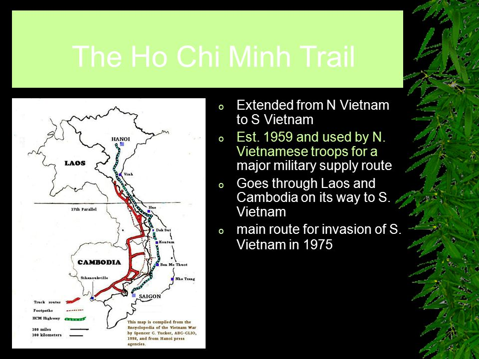 o Extended from N Vietnam to S Vietnam o Est. 1959 and used by N.