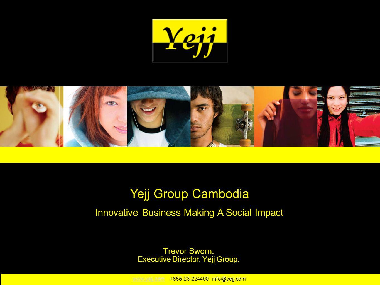 www.yejj.comwww.yejj.com +855-23-224400 info@yejj.com Trevor Sworn.