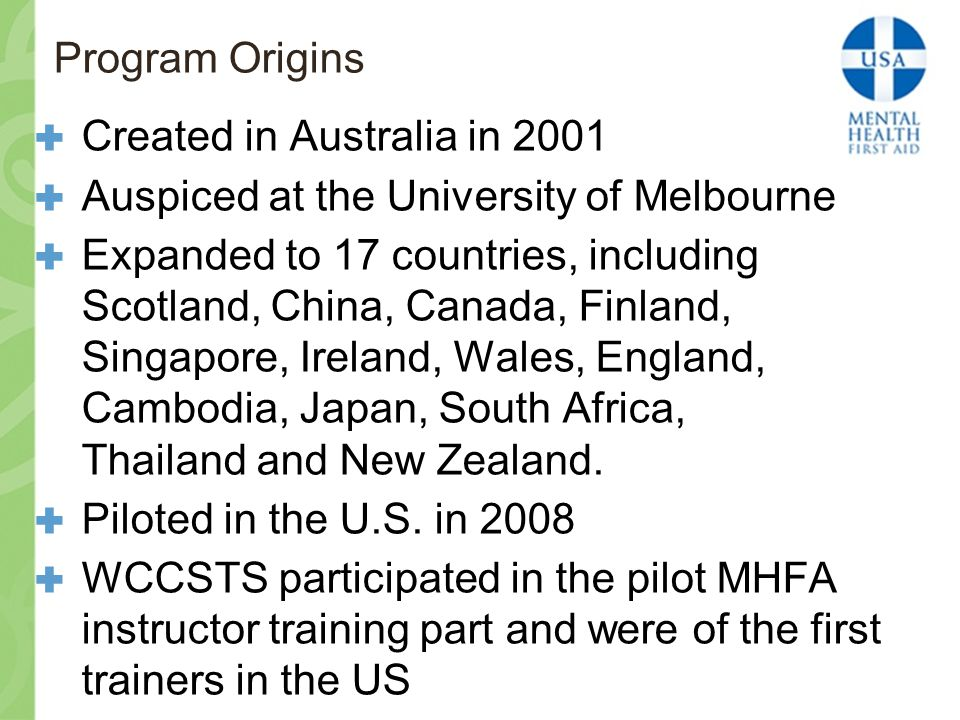 Program Origins  Created in Australia in 2001  Auspiced at the University of Melbourne  Expanded to 17 countries, including Scotland, China, Canada, Finland, Singapore, Ireland, Wales, England, Cambodia, Japan, South Africa, Thailand and New Zealand.