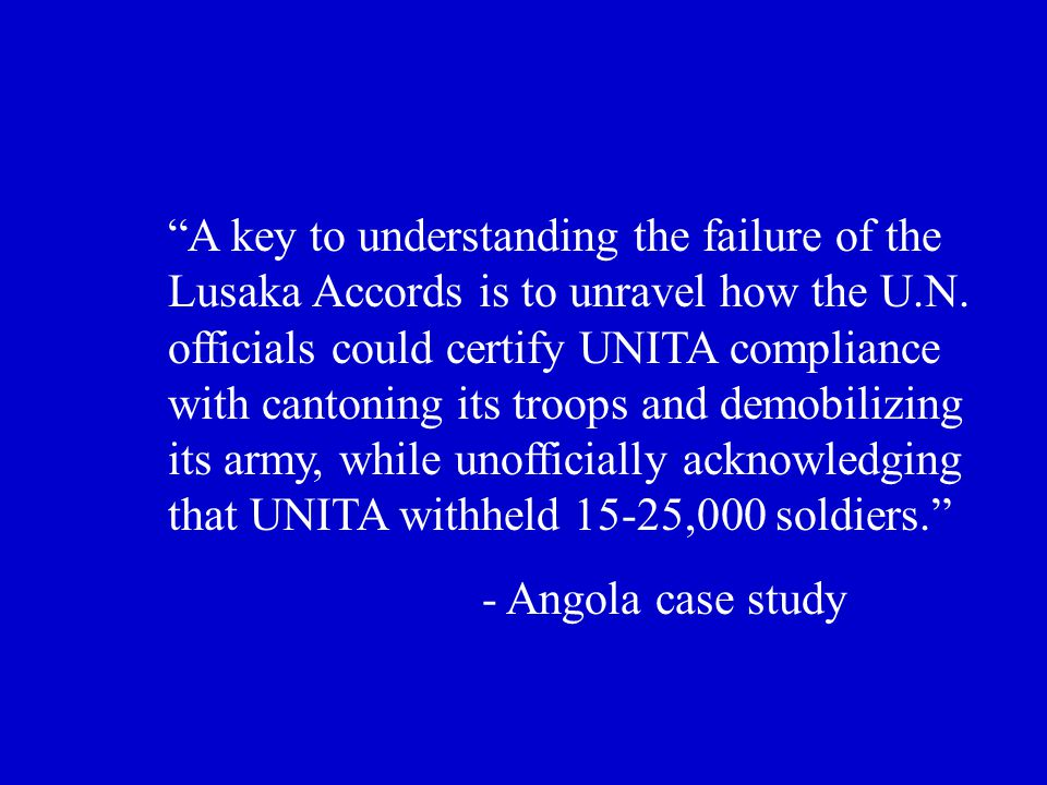 A key to understanding the failure of the Lusaka Accords is to unravel how the U.N.