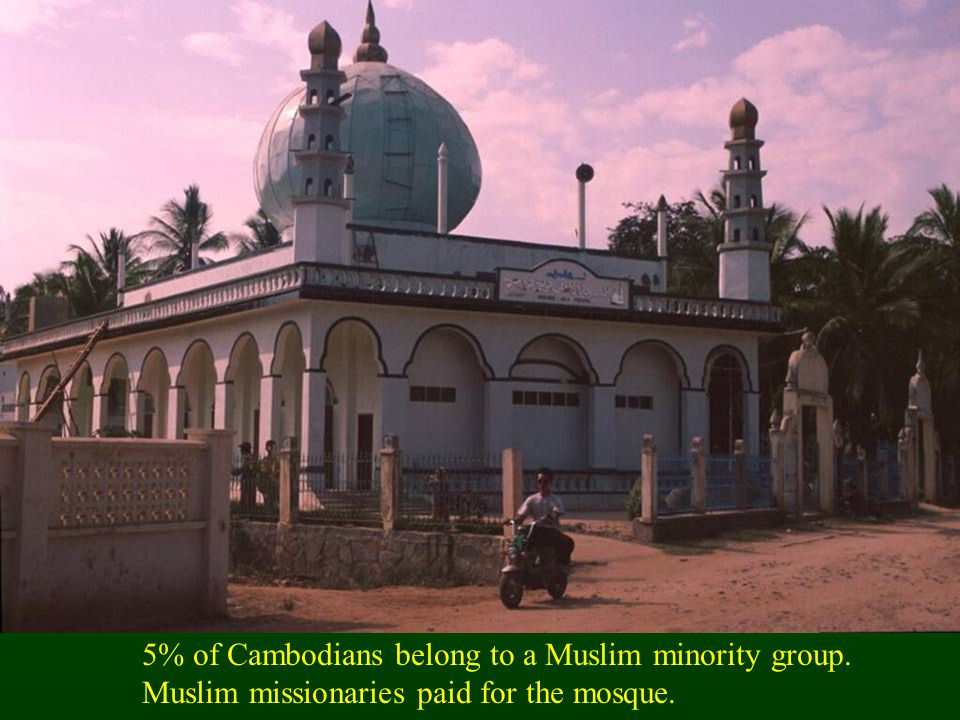 5% of Cambodians belong to a Muslim minority group. Muslim missionaries paid for the mosque.