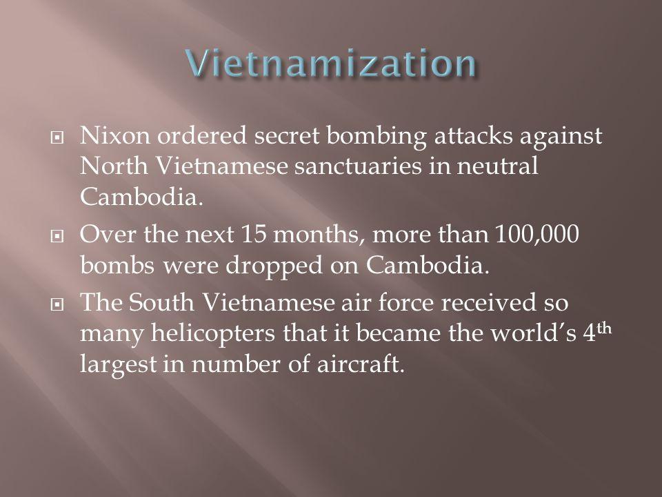  Nixon ordered secret bombing attacks against North Vietnamese sanctuaries in neutral Cambodia.