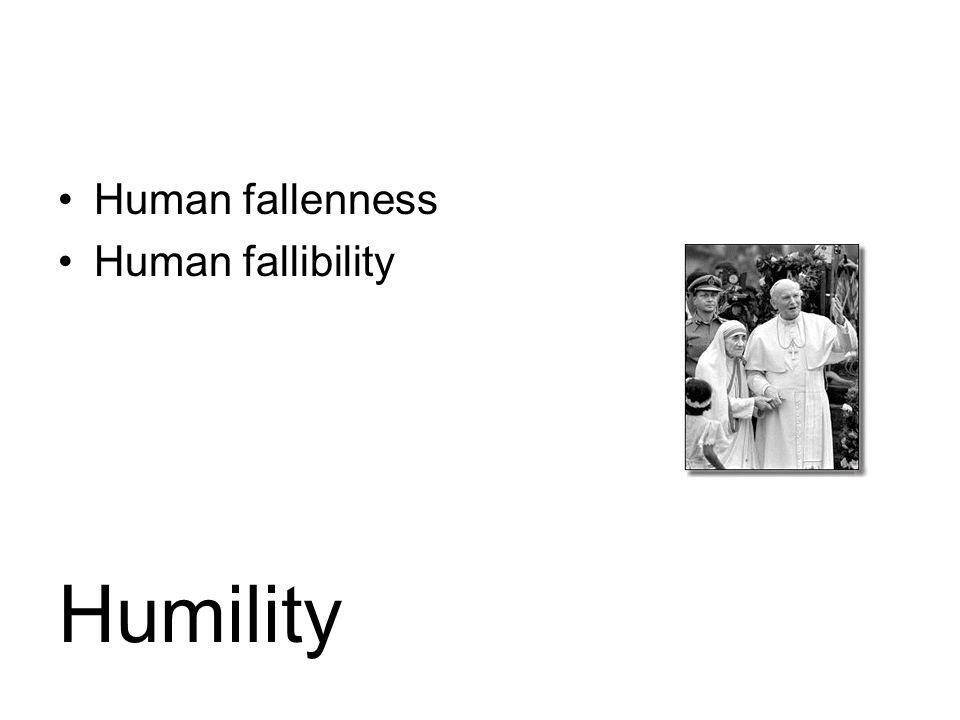 Human fallenness Human fallibility Humility