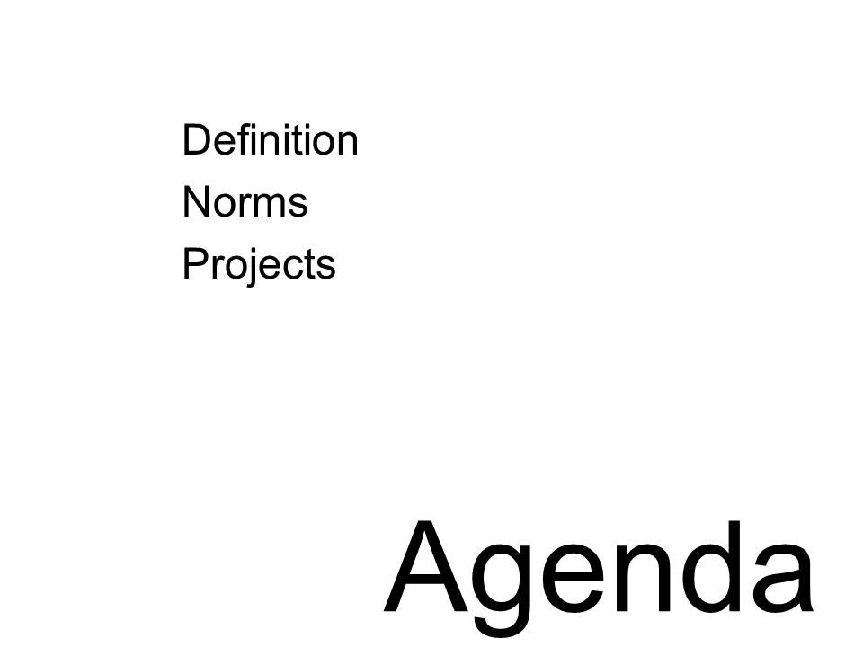 Definition Norms Projects Agenda