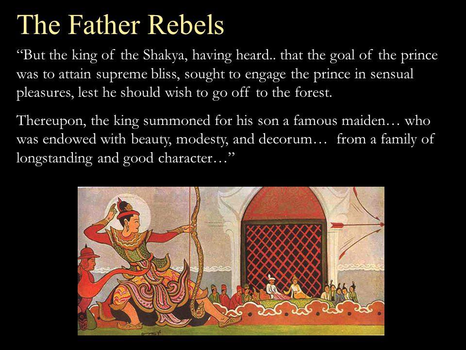 The Father Rebels But the king of the Shakya, having heard..