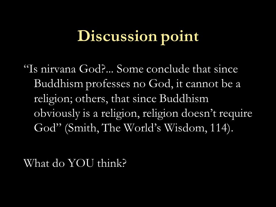 Discussion point Is nirvana God ...