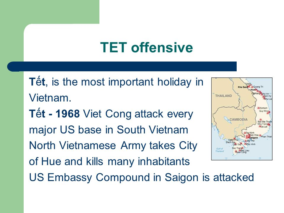 TET offensive Tết, is the most important holiday in Vietnam.
