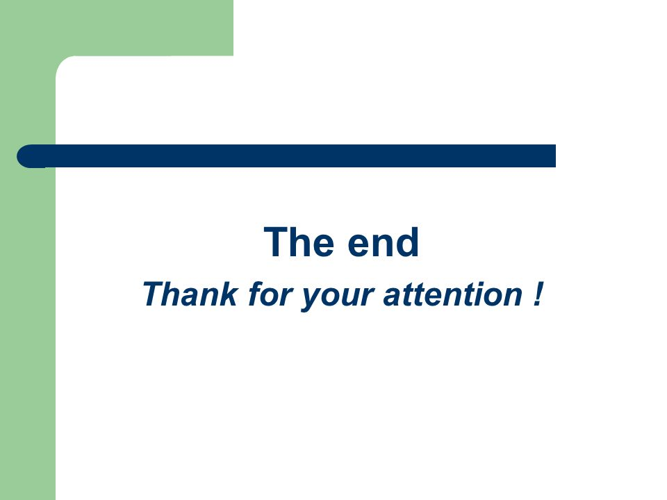 The end Thank for your attention !