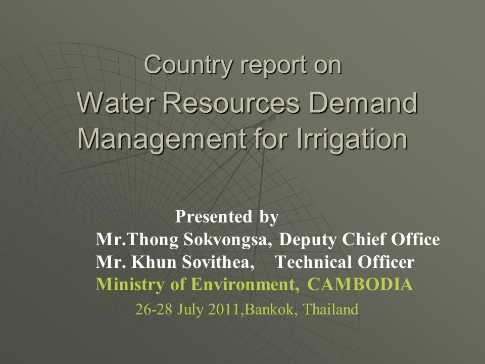 Country report on Water Resources Demand Management for Irrigation Presented by Mr.Thong Sokvongsa, Deputy Chief Office Mr.
