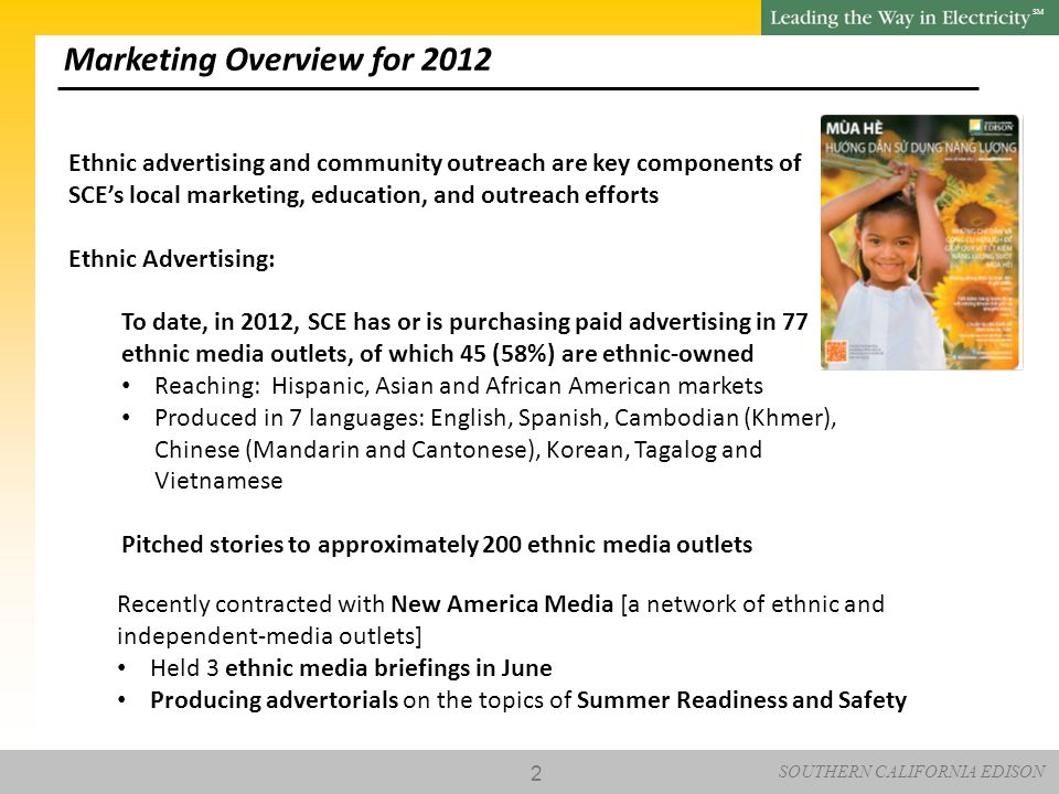 SOUTHERN CALIFORNIA EDISON SM 2 Marketing Overview for 2012 Ethnic advertising and community outreach are key components of SCE's local marketing, edu