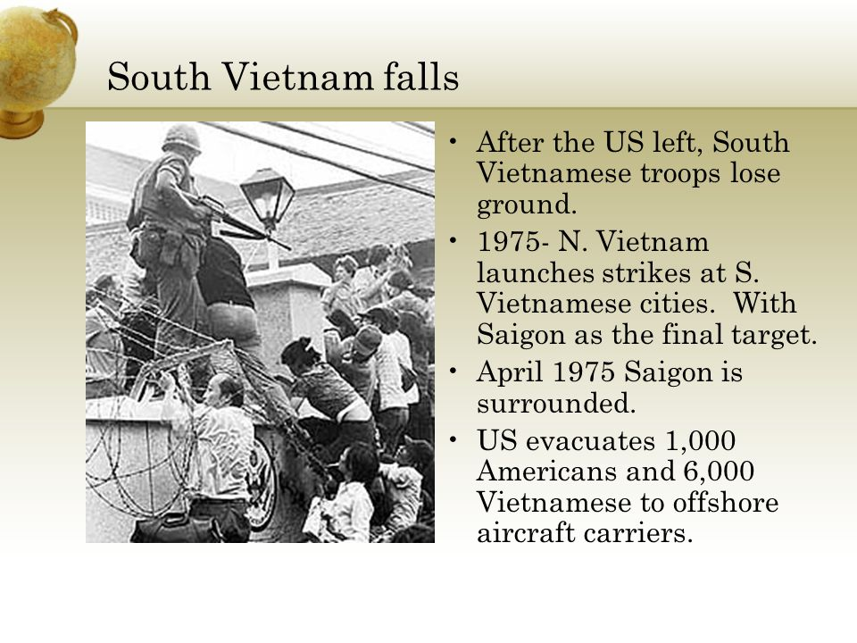 South Vietnam falls After the US left, South Vietnamese troops lose ground.