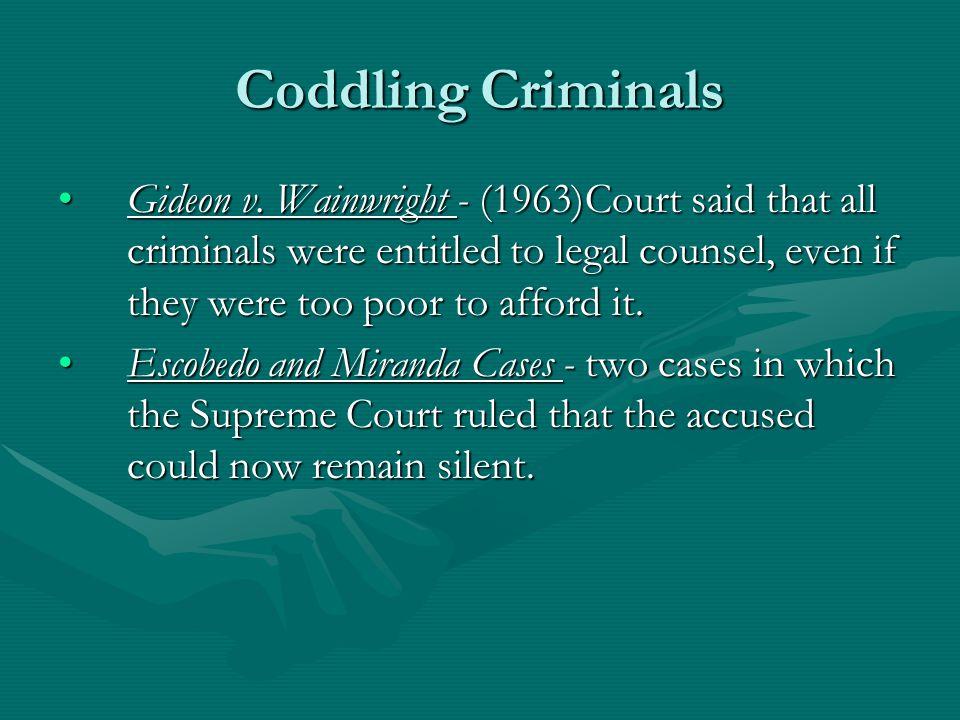 Coddling Criminals Gideon v.