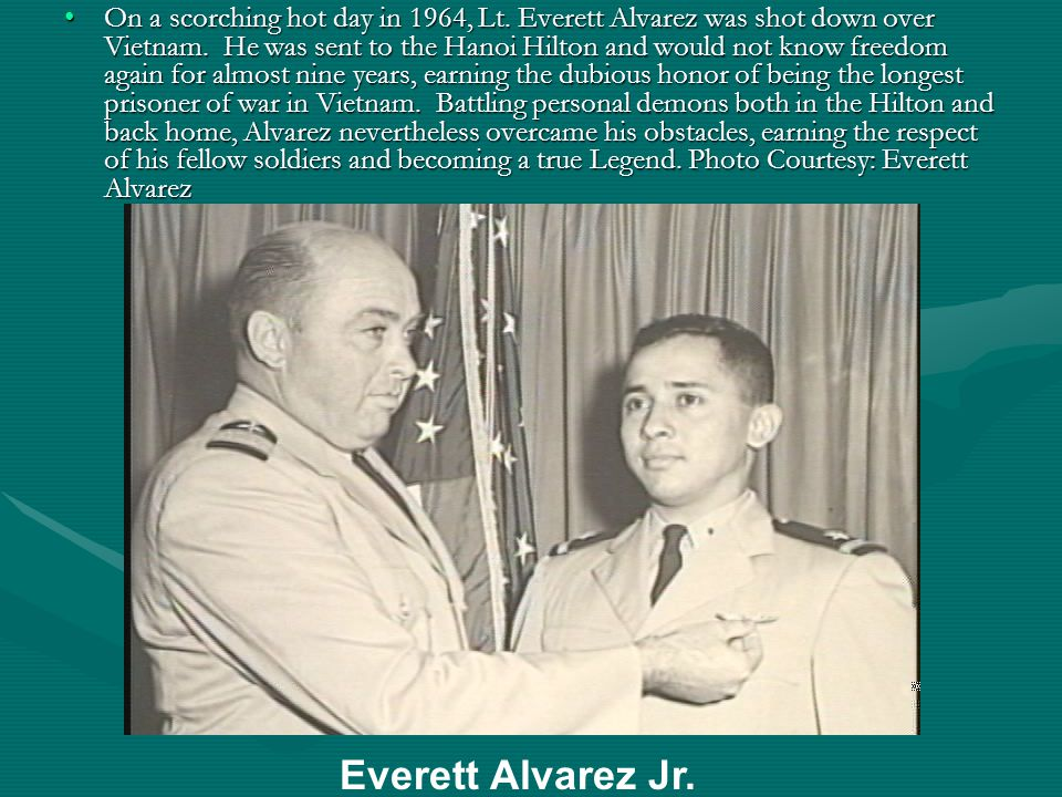 On a scorching hot day in 1964, Lt. Everett Alvarez was shot down over Vietnam.
