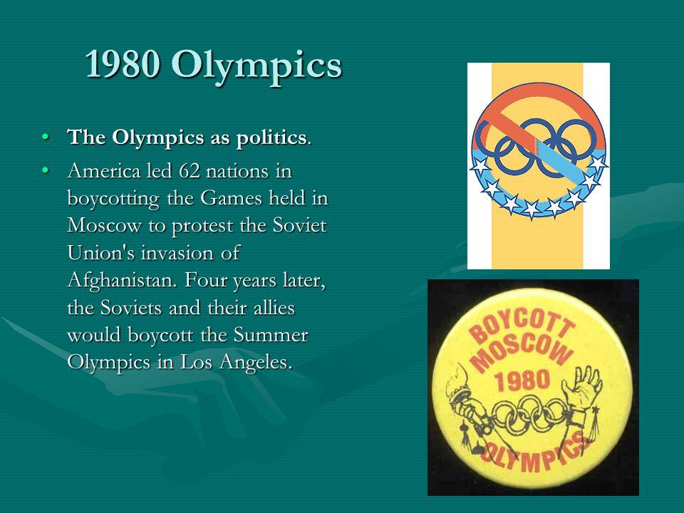 1980 Olympics The Olympics as politics.The Olympics as politics.