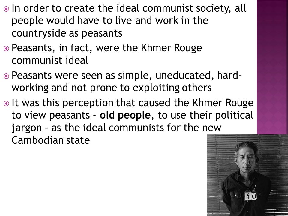  The Khmer Rouge felt that new people had made an active choice to live in the cities and thus declared their allegiance to capitalism  All city dwellers became enemies of the new communist state, a status that would cost hundreds of thousands of them their lives