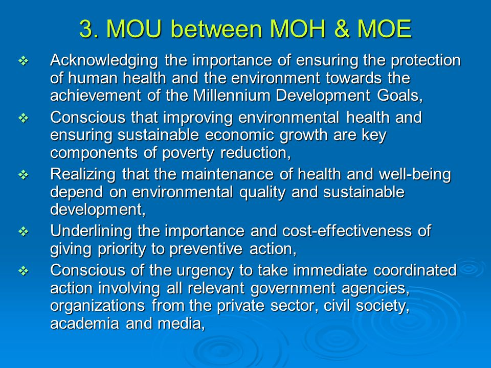 3. MOU between MOH & MOE  Acknowledging the importance of ensuring the protection of human health and the environment towards the achievement of the