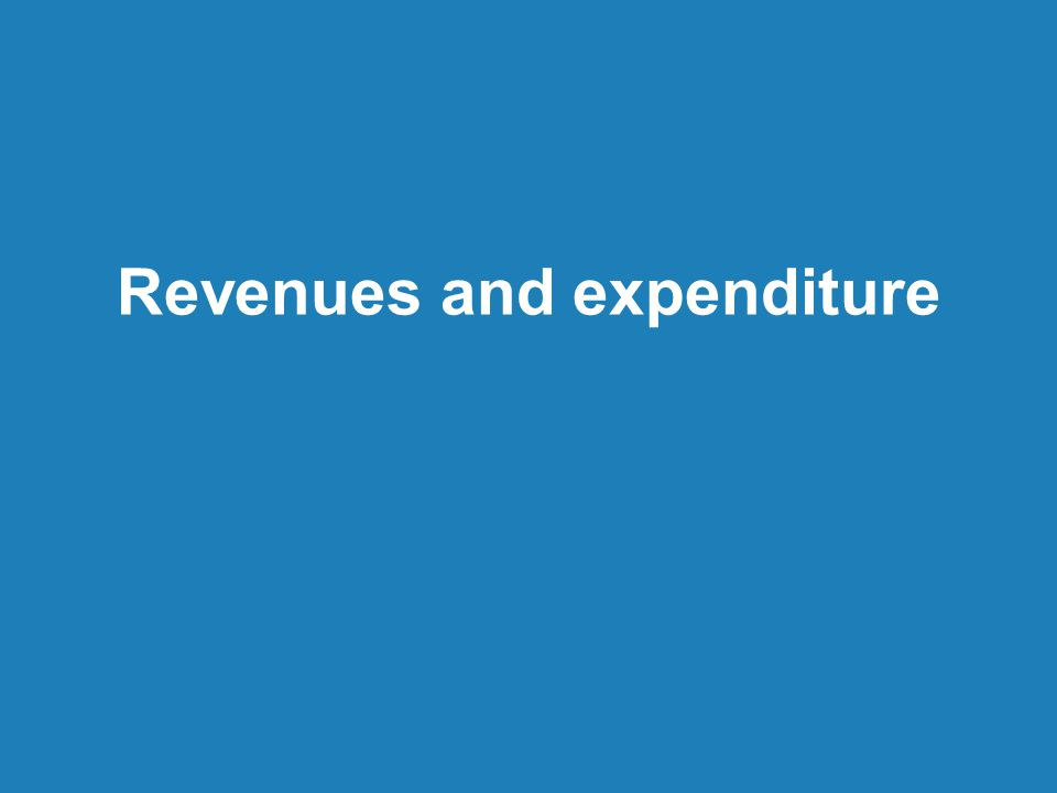 Revenues and expenditure